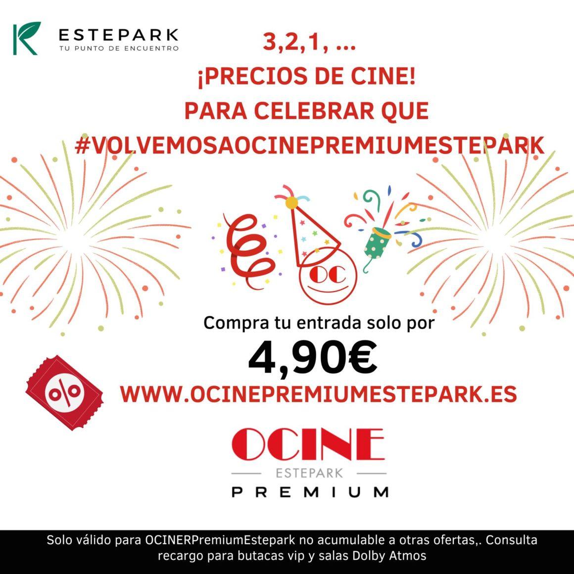 Vuelta a Ocine Premium Estepark. Nuevos precios para celebrar el regreso.